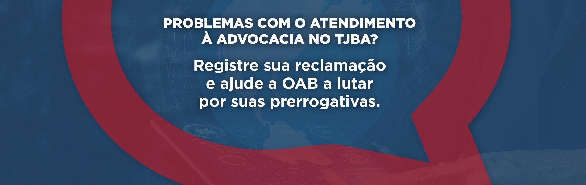[OAB-BA cria formulário on-line para registro de queixas do TJBA]