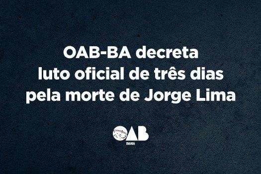 [OAB-BA decreta luto oficial de três dias pela morte de Jorge Lima]