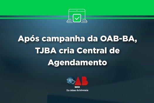 [Após campanha da OAB-BA, TJBA cria Central de Agendamento]
