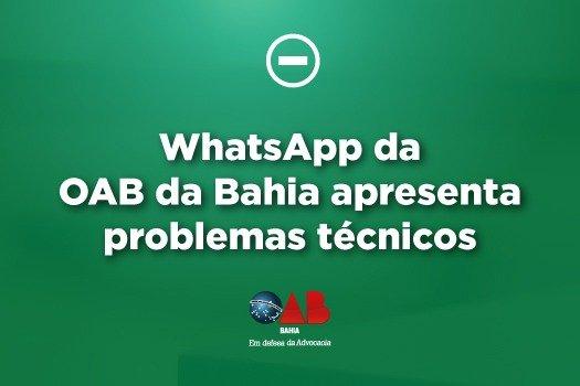 [WhatsApp da OAB da Bahia apresenta problemas técnicos]