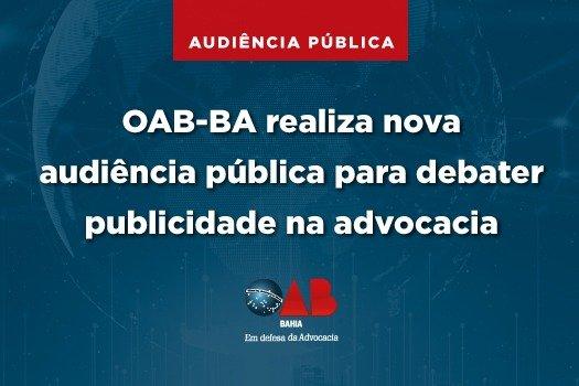 [OAB-BA realiza nova audiência pública para debater publicidade na advocacia]