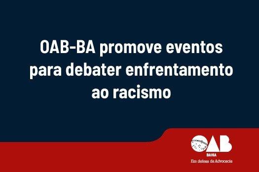 [OAB-BA promove eventos para debater enfrentamento ao racismo]