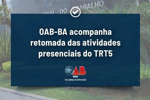 [OAB-BA acompanha retomada das atividades presenciais do TRT5]