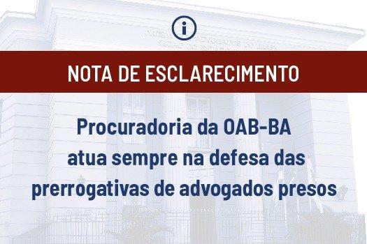 [Procuradoria da OAB-BA atua sempre na defesa das prerrogativas de advogados presos]